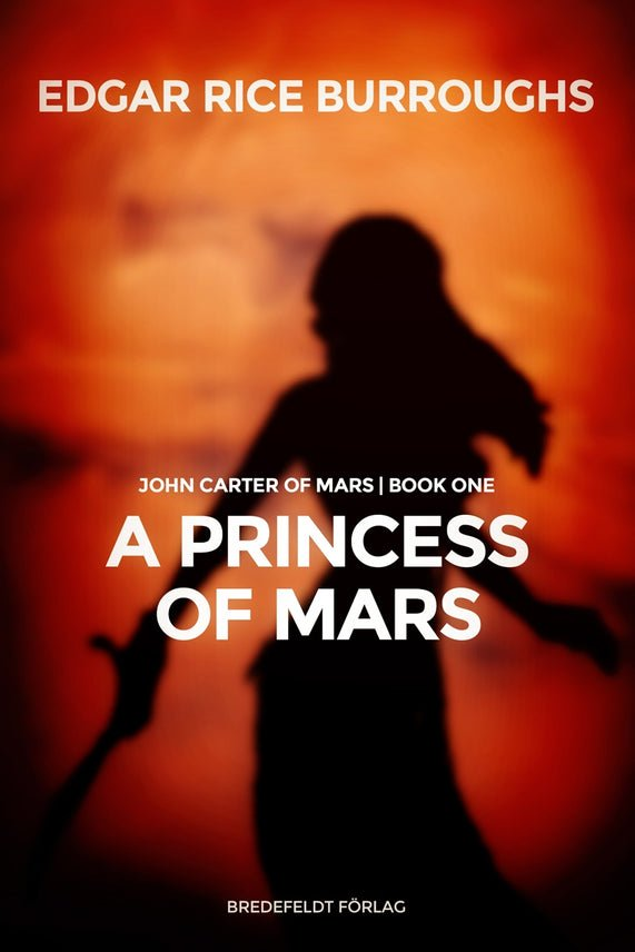 A Princess of Mars, eBook by Edgar Rice Burroughs