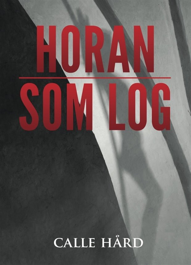Horan som log, eBook by Calle Hård