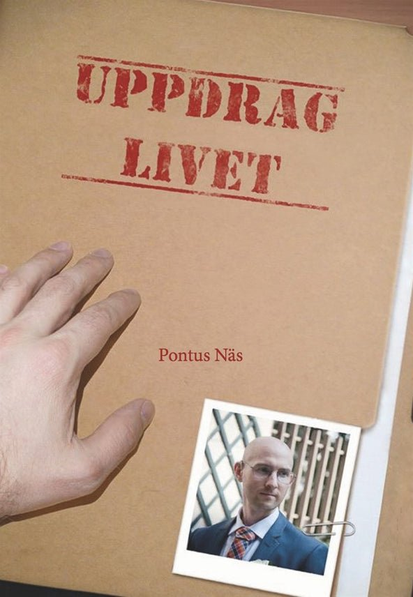 Uppdrag Livet, eBook by Pontus Näs
