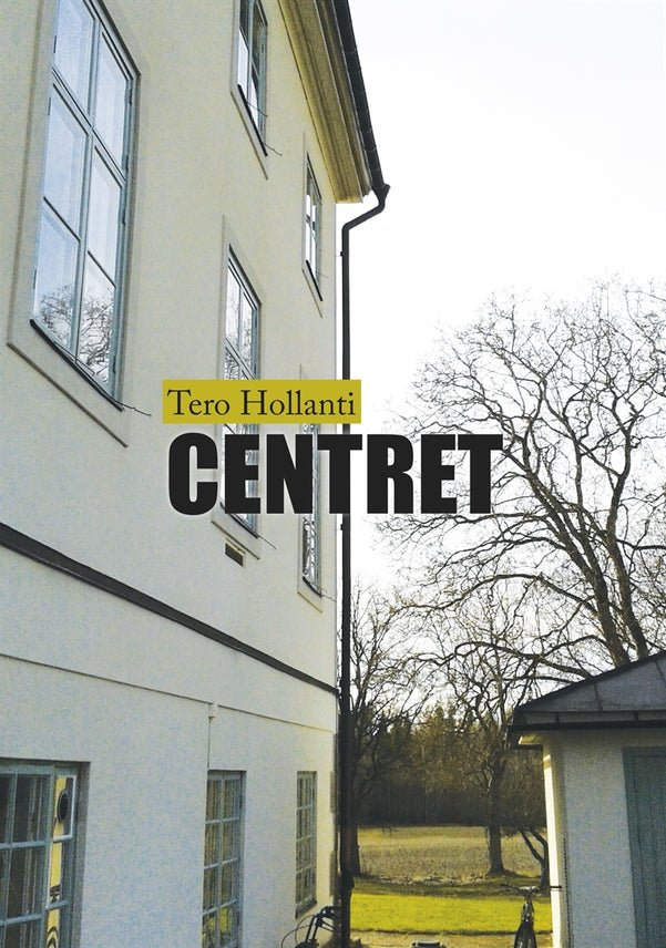 Centret, eBook by Tero Hollanti